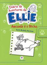 Livro - Diário de aventuras da Ellie - Amizade é o bicho - Livro 3 -