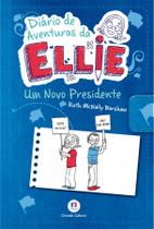 Livro - Diário de aventuras da Ellie - Um novo presidente - Livro 6 -