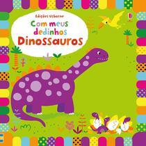 Livro - Dinossauros : Com meus dedinhos -