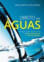 Livro - Direito Das Águas: O Regime Jurídico Da Água Doce No Direito Internacional E No Direito Brasileiro -