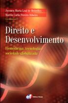 Livro - Direito e desenvolvimento - biomedicina, tecnologia e sociedade globalizada -