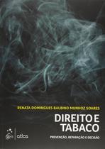 Livro - Direito E Tabaco: Prevenção, Reparação E Decisão -