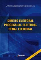 Livro - Direito eleitoral, direito processual eleitoral e direito penal eleitoral -