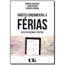 Livro - Direito Fundamental A Ferias - 01Ed/17 - Ltr editora