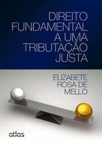 Livro - Direito Fundamental A Uma Tributação Justa -