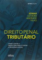 Livro - Direito Penal Tributário: Crimes Contra A Ordem Tributária E Contra A Previdência Social -