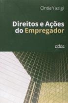 Livro - Direitos E Ações Do Empregador -