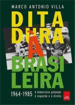 Livro - Ditadura à brasileira: 1964-1985 a democracia golpeada à esquerda e à direita -