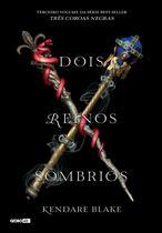 Livro - Dois reinos sombrios (Três coroas negras - Livro 3) -