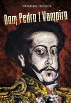 Livro - Dom Pedro I Vampiro -