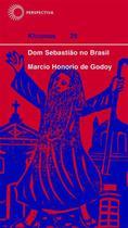 Livro - Dom Sebastião no Brasil -