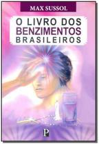 Livro dos Benzimentos Brasileiros, O - Editora posteridade -