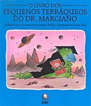 Livro dos pequenos terraqueos do dr. marciano, o - GLOBO -