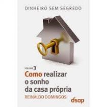 Livro dss vol 03 como realizar o sonho da casa propria - 1 edicao - Editora Dsop