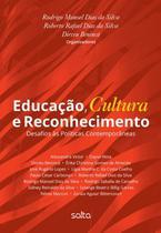 Livro - Educação, Cultura E Reconhecimento: Desafios Às Políticas Contemporâneas -