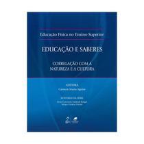 Livro - Educação Física no Ensino Superior - Educação e Saberes - Correlação com a Natureza e a Cultura - Aguiar - Guanabara