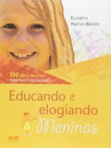Livro - EDUCANDO E ELOGIANDO MENINAS -