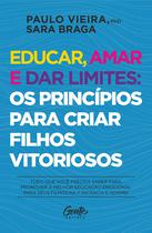 Livro - Educar, amar e dar limites: os princípios para criar filhos vitoriosos -