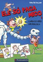 Livro - Ele Só Paga Mico #1 - Como Eu Virei Um Macaco -