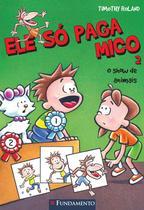 Livro - Ele Só Paga Mico #2 - O Show De Animais -