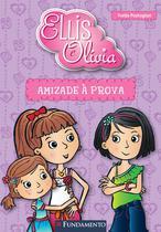 Livro - Ellis E Olivia - Amizade À Prova -