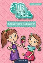 Livro - Ellis E Olivia - Catástrofe Na Cozinha -