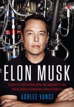 Livro - Elon Musk - Como o CEO bilionário da SpaceX e da Tesla está moldando nosso futuro