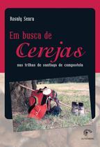 Livro - Em busca de cerejas - Nas trilhas de Santiago de Compostela -