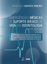 Livro - Emergências Médicas e Suporte Básico de Vida em Odontologia (Além do Básico) -