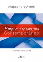 Livro - Empreendedorismo Contemporâneo: Teorias E Tipologias -