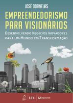 Livro - Empreendedorismo para Visionários - Desenvolvendo Negócios Inovadores para um Mundo em Transformação -