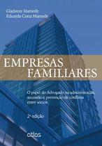 Livro - Empresas Familiares: O Papel Do Advogado Na Administração, Sucessão E Prevenção De Conflitos -