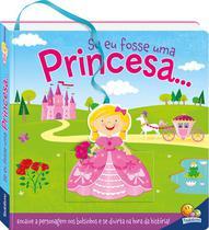 Livro - Encaixe no bolsinho! Se eu fosse uma princesa... -