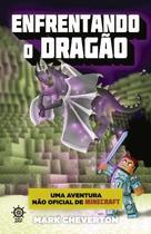Livro - Enfrentando o Dragão (Vol. 3 Uma aventura não oficial de Minecraft) -