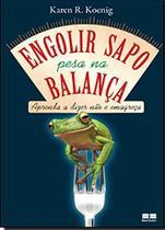Livro - Engolir sapo pesa na balança: Aprenda a dizer não e emagreça -