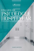 Livro - Ensaios de psicologia hospitalar: O atendimento com humanização e sensibilização - Viseu -