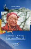 Livro Ensinamentos do Coração de um Mestre Mahamudra - Guendün Rinpoche - Laszlo