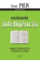 Livro - Ensinando inteligência - Manual de instruções do cérebro de seu aluno