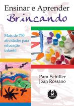 Livro - Ensinar e Aprender Brincando - Mais de 75 Atividades para Educação Infantil
