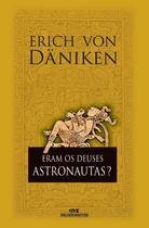 Livro - Eram os deuses astronautas? -