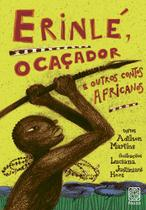 Livro - Erinle O Cacador E Outros Contos Africanos -