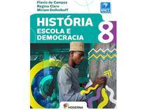 Livro Escola e Democracia História  - 8º Ano