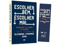 Livro Escolher Bem, Escolher Mal - Alexandra Strommer Godoi com Brinde