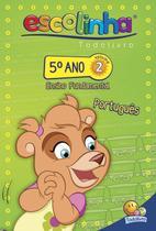 Livro - Escolinha Todolivro: 5º ano - português 2 -