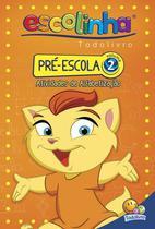 Livro - Escolinha Todolivro: pré-escola - vol.02 -