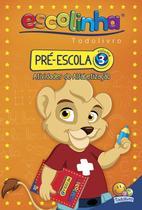 Livro - Escolinha Todolivro: pré-escola - vol.03 -
