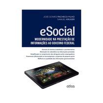 Livro - Esocial: Modernidade Na Prestação De Informações Ao Governo Federal -