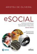 Livro - Esocial: Sistema De Escrituração Digital Das Obrigações Fiscais, Previdenciárias E Trabalhistas -
