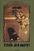 Livro - Espião, nem morto! -