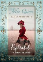 Livro - Esplêndida (Trilogia Damas rebeldes – Livro 1) -